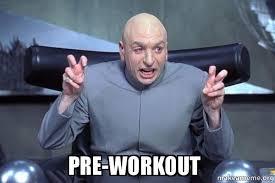 Pre Workout Meme - pre workout dr evil austin powers make a meme