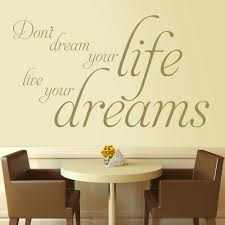 don u0027t dream your life live your dreams wall stickers u0026 decals