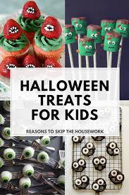 halloween treats for kids reasons to skip the housework