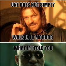 Mordor Meme - mordor compliation by lupusvir meme center