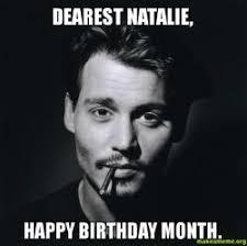 Natalie Meme - dearest natalie happy birthday month make a meme