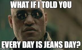 Jeans Meme - matrix morpheus meme imgflip