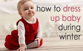 how to dress up baby in winter baby winter wear and clothes