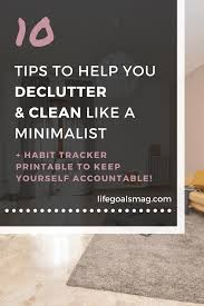 10 tips to help you declutter and clean like a minimalist clean