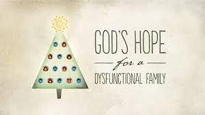 god u0027s hope for a dysfunctional family christ chapel bible church