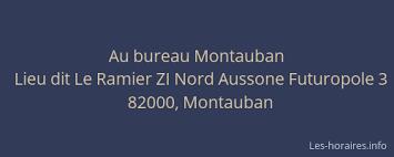 bureau montauban au bureau montauban à lieu dit le ramier zi nord aussone futuropole 3