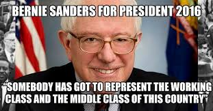 The Middle Memes - bernie sanders for president meme represent middle working class