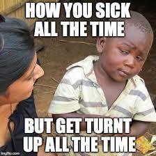 Turnt Up Meme - third world skeptical kid meme imgflip