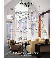 Metropolitan Home Design  The Last Word On Modern Interiors - Modern interior design magazine