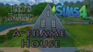 A Frame House by Sims 4 Speed Build A Frame House Cabin Youtube