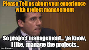 Project Management Meme - image tagged in funny the office imgflip
