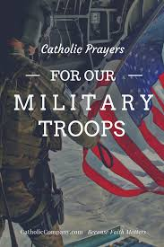 prayers for our military troops the catholic company