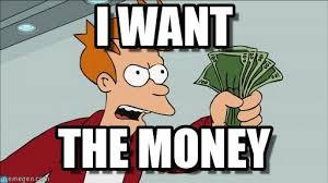 I Need Money Meme - i want shut up and take my money fry meme on memegen