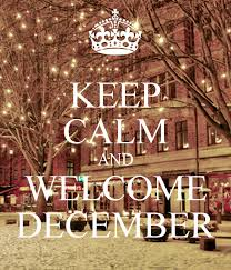 keep calm and welcome december holidays and observances