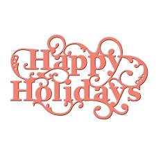 spellbinders die d lites happy holidays sentiment the st