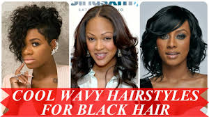 cool wavy hairstyles for black hair youtube