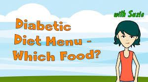 Diabetic Diet Menu Which Food Should A Diabetic Patient