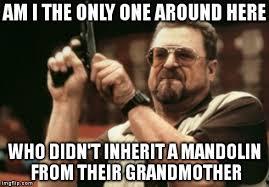 Meme Grandmother - it s just not fair meme mandolin
