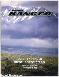 2015 2017 polaris ranger diesel crew diesel utv service manual