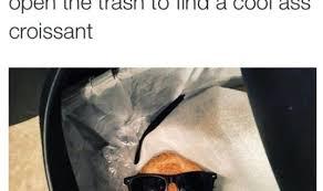 Croissant Meme - drug dog meme