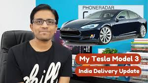 hindi tesla model 3 in india delivery update phoneradar youtube