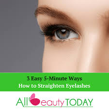 How To Use An Eyelash Curler 3 Easy 5 Minute Ways How To Straighten Eyelashes All Beauty Today