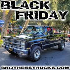 chevy black friday sales brothers mailorder industries brotherstrucks instagram photos