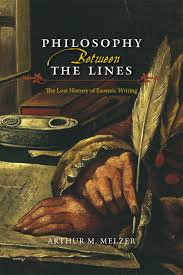 philosophy between the lines the lost history of esoteric writing