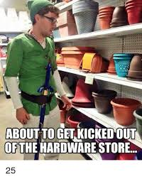 Meme Store - about to get kicked out of hardware store the hardware meme on me me