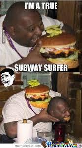 Subway Meme - the true subway surfer by alvarorojas meme center
