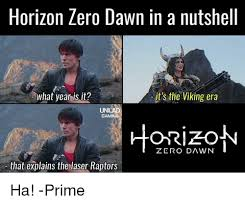 What Year Is This Meme - horizon zero dawn in a nutshell what year is it it s the viking era