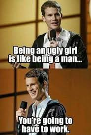 Ugly Girl Memes - funny memes being an ugly girl funny memes