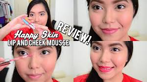 happy skin shut up and me lip and cheek mousse review and