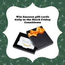 how black friday notifications amazon win amazon gift cards in the countdown to black friday giveaway
