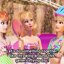 Funny Barbie Memes - barbie life in the dreamhouse actually pretty tolerable lol