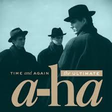 time and again the ultimate a ha 2016 a ha