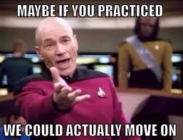 Band Practice Meme - to all the piano students out there who don t practice maybe if you
