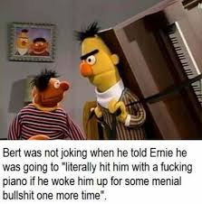 Bert And Ernie Meme - bert was not joking when he told ernie meme xyz