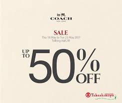 coach up to 50 special sale at takashimaya from 18 23 may 2017