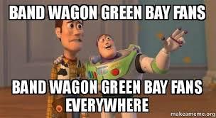 Green Bay Memes - band wagon green bay fans band wagon green bay fans everywhere