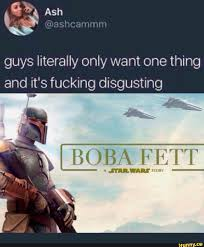 Ifunny Best Memes - bobafett guysliterallyonlywant onething meme ifunny