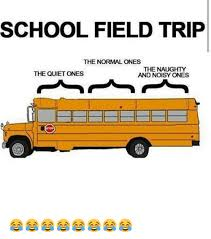 School Trip Meme - school field trip the normal ones the naughty and noisy ones the