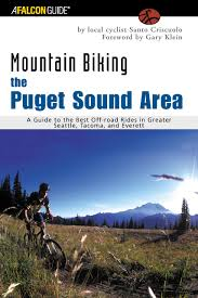 Good West Seattle Bike Routes by Mountain Biking The Puget Sound Area A Guide To The Best Off Road