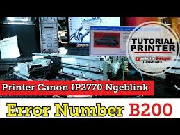 reset canon ip2770 blinking printer canon ip2770 error number b200 canon ip2770 code error b200