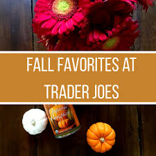 trader joes thanksgiving trader joe u0027s fall favorites what u0027s in your basket clairespiration