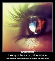 imagenes de ojos con frases bonitas los ojos han visto demasiado desmotivaciones