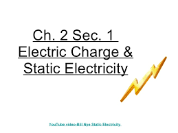 6th grade ch 2 sec 1 electric charges and static electricity