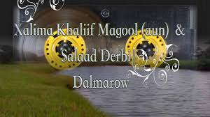 xalima khaliif mogool salaad derbi dalmar deeqa audi only xalima khaliif mogool salaad derbi dalmar deeqa audi only