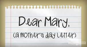 dear mary a mother u0027s day letter lifeteen com for catholic youth