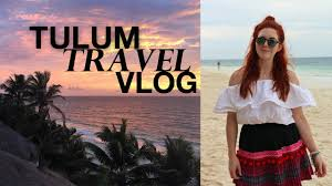 tulum mexico travel vlog 2016